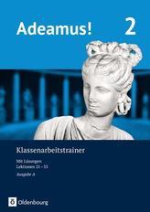Adeamus! - Ausgabe A  Klassenarbeitstrainer 2 mit Lösungsbeileger