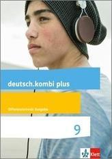 deutsch.kombi plus 9. Schülerbuch Klasse 9. Differenzierende Allgemeine Ausgabe ab 2015