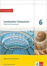 Lambacher Schweizer Mathematik. Klassenarbeitstrainer. Schülerheft mit Lösungen.  Ausgabe Baden-Württemberg ab 2017. 6. Schuljah