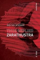 Thus replied Zarathustra