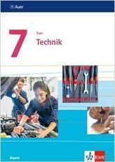 Auer Technik 7. Schülerbuch Klasse 7. Ausgabe Bayern