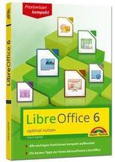 LibreOffice 6 optimal nutzen - Das Handbuch zur Software