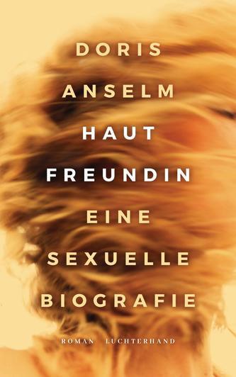Hautfreundin. Eine sexuelle Biografie