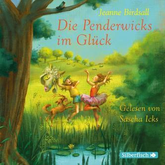 Die Penderwicks 5: Die Penderwicks im Glück