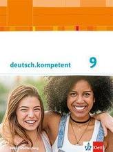 deutsch.kompetent 9. Ausgabe Baden-Württemberg. Schülerbuch mit Onlineangebot Klasse 9