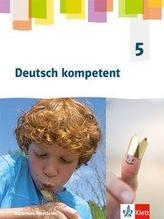 Deutsch kompetent 5. Ausgabe Nordrhein-Westfalen Gymnasium. Schülerbuch Klasse 5