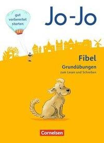 Jo-Jo Fibel - Allgemeine Ausgabe. Grundübungen zum Lesen und Schreiben