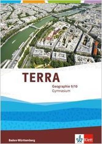 TERRA Geographie 9/10. Ausgabe Baden-Württemberg Gymnasium. Schülerbuch Klasse 9/10
