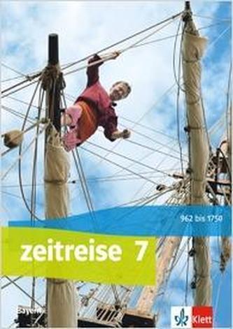 Zeitreise 7. Schülerbuch Klasse 7. Ausgabe Bayern Realschule ab 2017