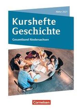 Kurshefte Geschichte. Gesamtband Niedersachsen - Abitur 2021