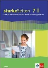 starkeSeiten BwR - Betriebswirtschaftslehre/ Rechnungswesen 7 II. Schülerbuch Klasse 7 Ausgabe Bayern Realschule