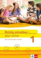 Richtig schreiben - aber sicher 1. Schülerarbeitsheft mit Lösungen Klassen 5-7