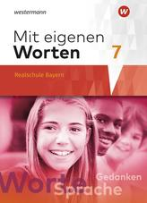 Mit eigenen Worten 7. Schülerband. Sprachbuch für bayerische Realschulen