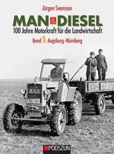 MAN & Diesel 100 Jahre Motorkraft für die Landwirtschaft Band 1: Augsburg-Nürnberg
