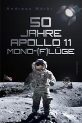 50 Jahre Apollo 11 Mond-(F)lüge