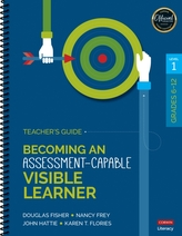 Becoming an Assessment-Capable Visible Learner, Grades 6-12, Level 1: Teacher\'s Guide