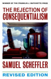 The Rejection of Consequentialism