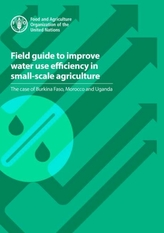 Field guide to improve water use efficiency in small-scale agriculture