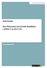 Das Phänomen der Jewish Buddhists (JuBus) in den USA