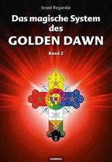 Das magische System des Golden Dawn Band 2