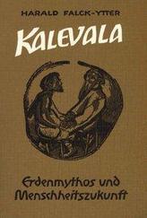 Kalevala. Erdenmythos und Menschheitszukunft