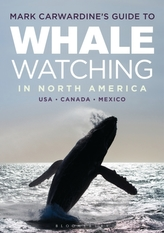 Mark Carwardine\'s Guide to Whale Watching in North America