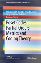 Poset Codes: Partial Orders, Metrics and Coding Theory