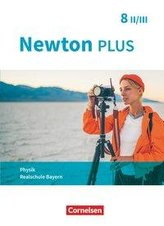 Newton plus 8. Jahrgangsstufe - Realschule Bayern - Wahlpflichtfächergruppe II-III - Schülerbuch
