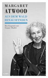 Margaret Atwood  -  Aus dem Wald hinausfinden