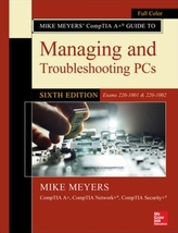 Mike Meyers\' CompTIA A+ Guide to Managing and Troubleshooting PCs, Sixth Edition (Exams 220-1001 & 220-1002)