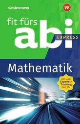 Fit fürs Abi Express. Mathematik