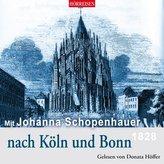 Mit Johanna Schopenhauer nach Köln und Bonn