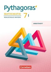 Pythagoras 7. Jahrgangsstufe (WPF I) - Realschule Bayern - Arbeitsheft mit eingelegten Lösungen