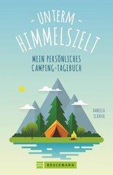 Unterm Himmelszelt - Mein persönliches Camping-Tagebuch