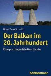 Der Balkan im 20. Jahrhundert