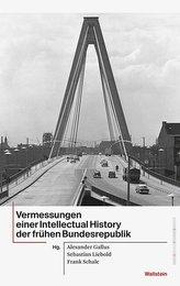 Vermessungen einer Intellectual History der frühen Bundesrepublik