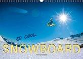 Snowboard - so cool (Wandkalender 2021 DIN A3 quer)