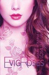 Evig Roses (Band 6): Loyalität will gelernt sein