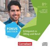 Fokus Deutsch B1+ - Erfolgreich in Alltag und Beruf: Brückenkurs B1+ (CD)