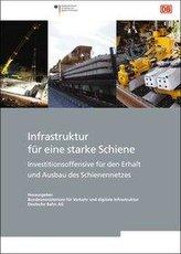 Infrastruktur für eine starke Schiene