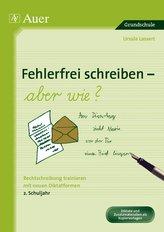 Fehlerfrei Schreiben - aber wie? Rechtschreibung trainieren mit neuen Diktatformen 2. Klasse