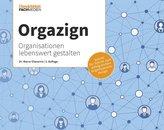 Orgazign: Organisationen lebenswert gestalten