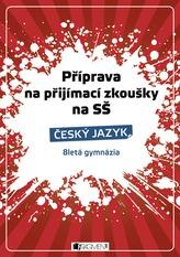 Příprava na přijímací zkoušky na SŠ Český jazyk