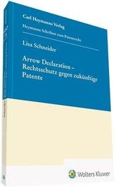 Arrow Declaration - Rechtsschutz gegen zukünftige Patente