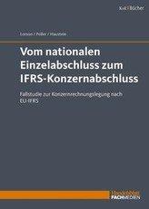 Vom nationalen Einzelabschluss zum IFRS-Konzernabschluss