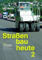 Straßenbau heute: Band 2 Bodenbehandlung und Tragschichten