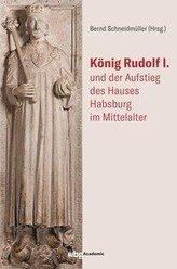 König Rudolf I. und der Aufstieg des Hauses Habsburg im Mittelalter