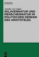 Sklavennatur und Menschennatur im politischen Denken des Aristoteles