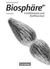 Biosphäre Sekundarstufe II - Themenbände: Zellbiologie und Stoffwechsel. Lösungen zum Schülerbuch