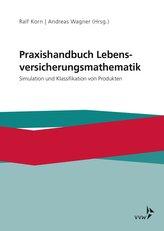 Praxishandbuch Lebensversicherungsmathematik